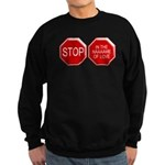 Stop in the Name of Love Sweatshirt (dark)