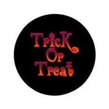 "Trick or Treat 3.5"" Button"