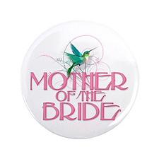 "Hummingbird Mother of Bride 3.5"" Button"