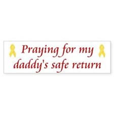 Praying for daddy... Bumper Bumper Sticker