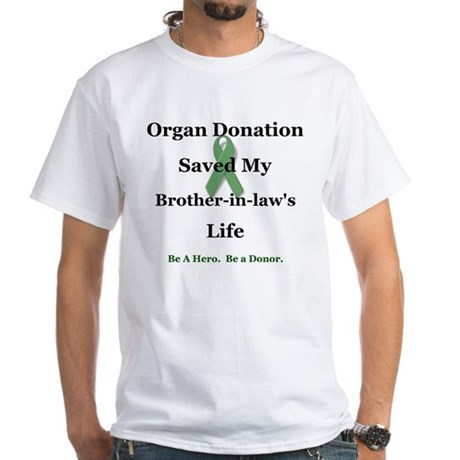 Brother-in-law Transplant White T-Shirt