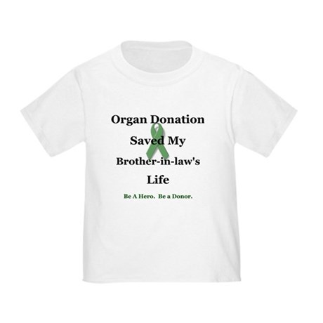 Brother-in-law Transplant Toddler T-Shirt
