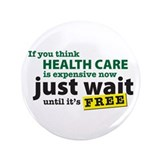 "Expensive Health Care 3.5"" Button"