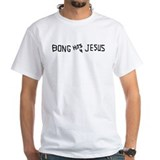 BONG HITS 4 JESUS Shirt