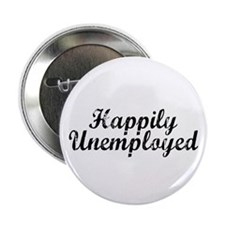 "Happily Unemployed 2.25"" Button (10 pack)"