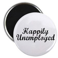 "Happily Unemployed 2.25"" Magnet (10 pack)"