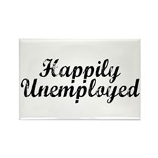 Happily Unemployed Rectangle Magnet