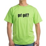 got golf? Green T-Shirt