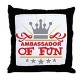 Ambassador Of Fun Throw Pillow