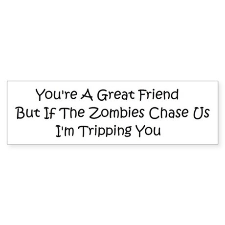If the zombies chase us Bumper Sticker