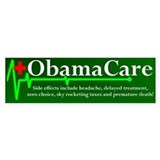 ObamaCare - Side Effects Bumper Bumper Sticker
