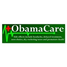 ObamaCare - Side Effects Bumper Car Sticker