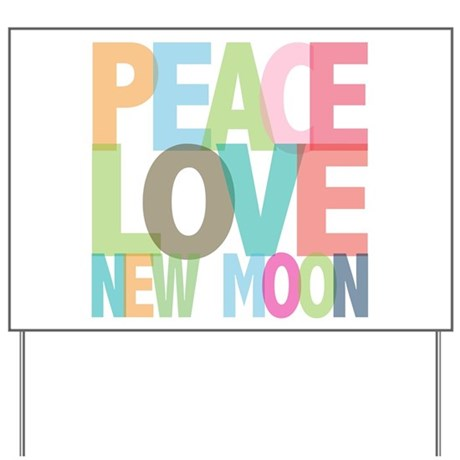 Peace Love New Moon Yard Sign