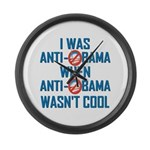 I was Anti Obama Large Wall Clock