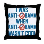 I was Anti Obama Throw Pillow
