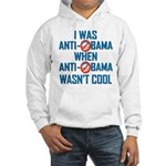 I was Anti Obama Hooded Sweatshirt