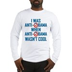 I was Anti Obama Long Sleeve T-Shirt