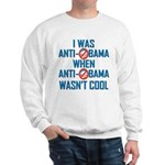 I was Anti Obama Sweatshirt