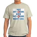 I was Anti Obama Light T-Shirt