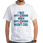 I was Anti Obama White T-Shirt