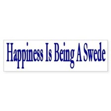 Happiness Is Being A Swede Bumper Bumper Sticker