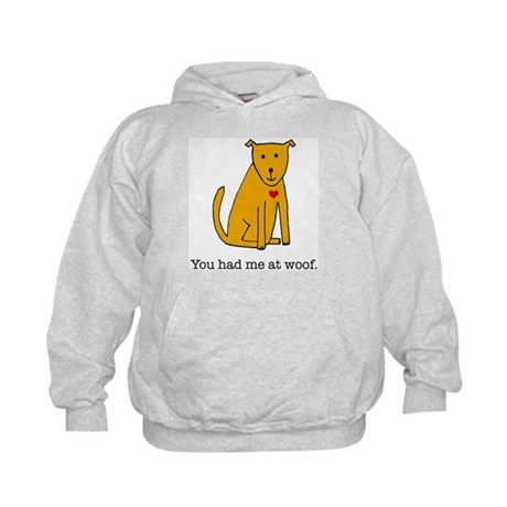 You had me at woof Kids Hoodie