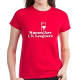 Nurses Are I.V. Leaguers Tee