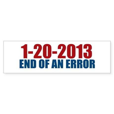 1-20-2013 End of Error Bumper Sticker