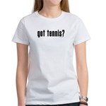 got tennis? Women's T-Shirt