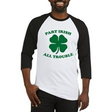 Part Irish, All Trouble Baseball Jersey