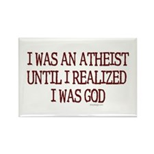 I was an atheist ... Rectangle Magnet