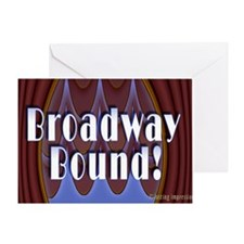 Broadway Bound! Greeting Card