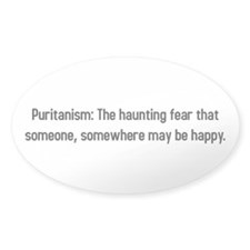 Puritanism: Hauting fear that someone is happy Sti