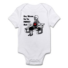 Still Waiting For The Perfect Man Infant Bodysuit