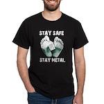 Dark T-Shirt Stay Safe Stay Metal