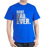 Best. Dad. Ever. T-Shirt