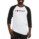 I Love Wayne  Baseball Jersey