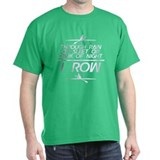Through Rain... I Row T-Shirt
