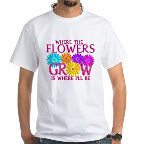 Where Flowers Grow White T-Shirt