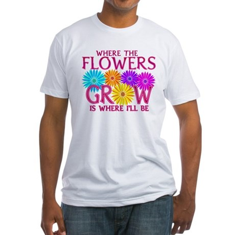 Where Flowers Grow Fitted T-Shirt