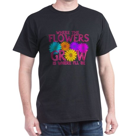 Where Flowers Grow Dark T-Shirt