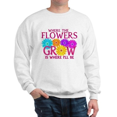 Where Flowers Grow Sweatshirt