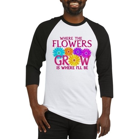 Where Flowers Grow Baseball Jersey