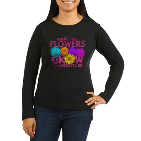 Where Flowers Grow Women's Long Sleeve Dark T-Shir