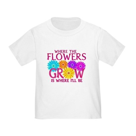 Where Flowers Grow Toddler T-Shirt