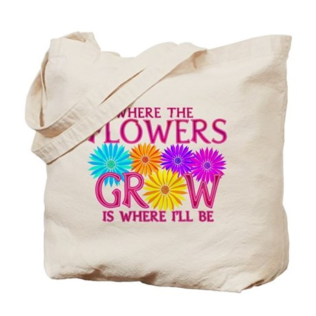 Where Flowers Grow Tote Bag