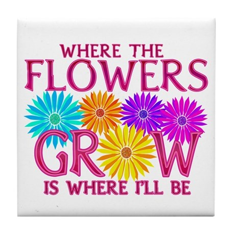Where Flowers Grow Tile Coaster