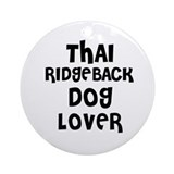 THAI RIDGEBACK DOG LOVER Ornament (Round)