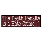 Bumper Sticker -- Death Penalty is a hate crime