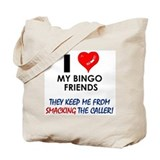I love my Bingo Friends Tote Bag